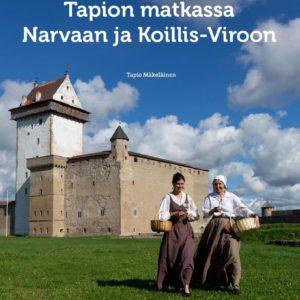 Tapion matkassa Narvaan ja Koillis-Viroon